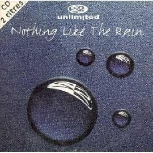 Bild 1: 2 Unlimited, Nothing like the rain (1995; 2 versions, cardsleeve)