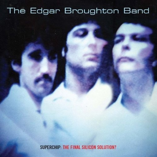 Bild 1: Edgar Broughton Band, Superchip: the final silicon solution? (1982/2006; 15 tracks)