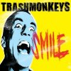 Trashmonkeys, Smile