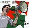 Francky Brown, New slogan (2005)