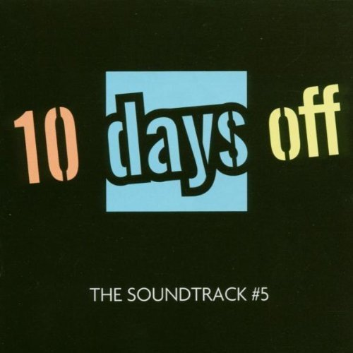 Bild 1: 10 Days off-The Soundtrack #5 (2004), Hell, Cajmere, Mylo, Märtini Brös, Villalobos..