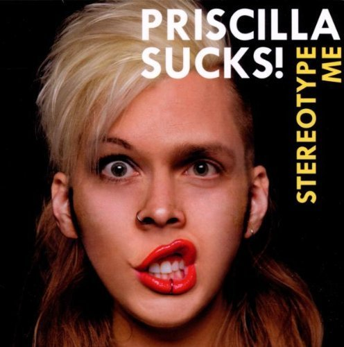 Bild 1: Priscilla Sucks!, Stereotype me (2012)