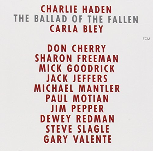 Bild 1: Charlie Haden, Ballad of the fallen (1983, & Carla Bley, Don Cherry..)