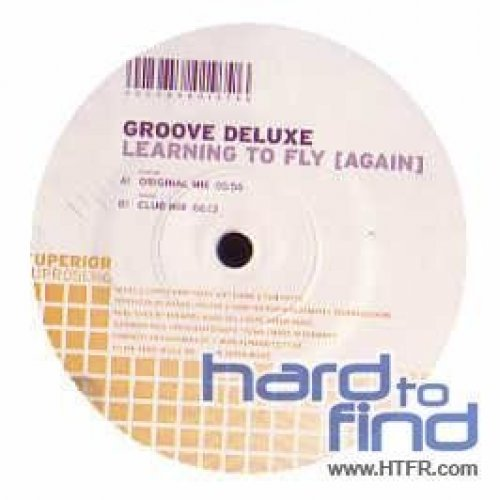Bild 1: Groove Deluxe, Learning to fly (again; Original mix)