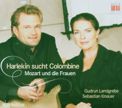 Bild 1: Mozart, Harlekin sucht Colombine-Mozart und die Frauen (Berlin Classics, 2006) Gudrun Landgrebe, Sebastian Knauer