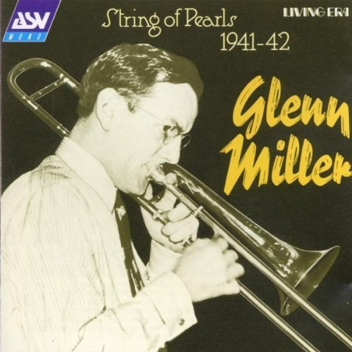 Bild 1: Glenn Miller, String of pearls-Original mono recordings from 1941-42 (UK)