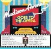 Madison Avenue goe sto the Opera (1989, EMI), Great operatic & Vocal melodies featured in memorable tv commercials Maria Callas, Montserrat Caballé, Giuseppe Taddei..