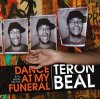 Teron Beal, Dance at my funeral (2009; 2 tracks/video, cardsleeve)