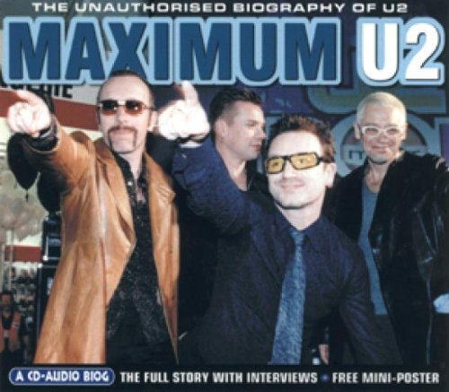 Bild 1: U2, Maximum U2-The unauthorised biography (2000)