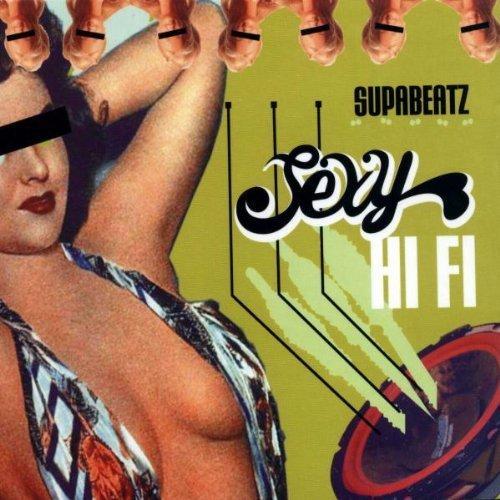 Bild 1: Supebeatz, Sexy hifi (2008)