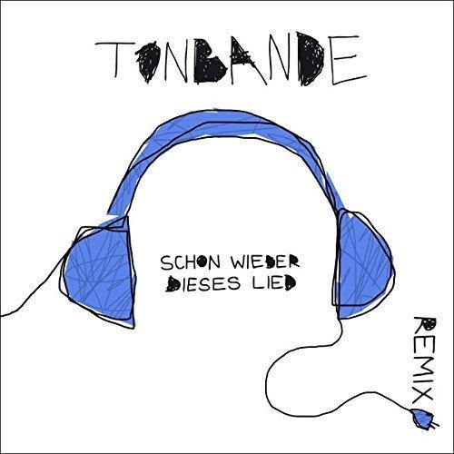 Bild 1: Tonbande, Schon wieder dieses Lied (Remix, 3 tracks, 2013, cardsleeve)