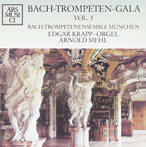 Bild 1: Bach, Trompeten-Gala 3 (Ars Musici, 1994) Bach-Trompetenensemble München/Mehl, Edgar Krapp