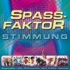 Spassfaktor-Stimmung (2002, Koch), Klostertaler, Jojo's, Peter Steinbach, Lollies, Pete Cash..