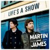 Martin and James, Life's a show (2013)