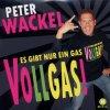Peter Wackel, Es gibt nur ein Gas-Vollgas! (2010; 2 tracks, cardsleeve)