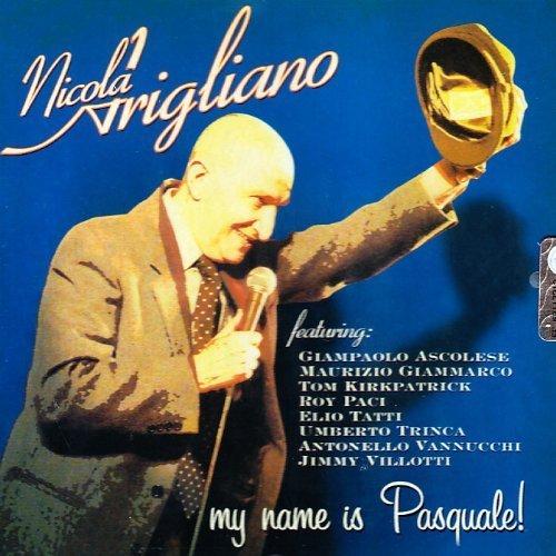 Bild 1: Nicola Arigliano, My name is Pasquale! (2002)