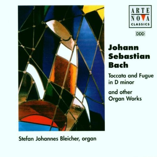 Bild 1: Bach, Toccata and fugue in d minor and other organ works (Arte Nova, 1997) Stefan Johannes Bleicher