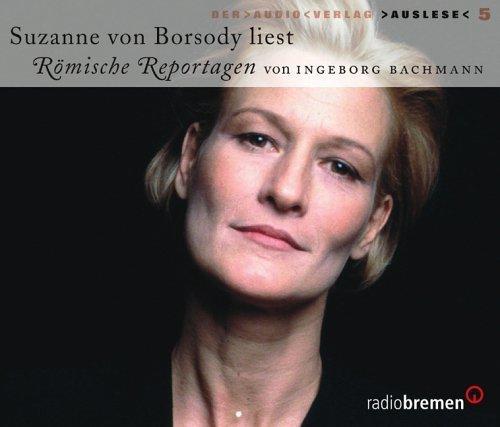 Bild 1: Ingeborg Bachmann, Römische Reportagen (Leserin: Suzanne von Borsody)