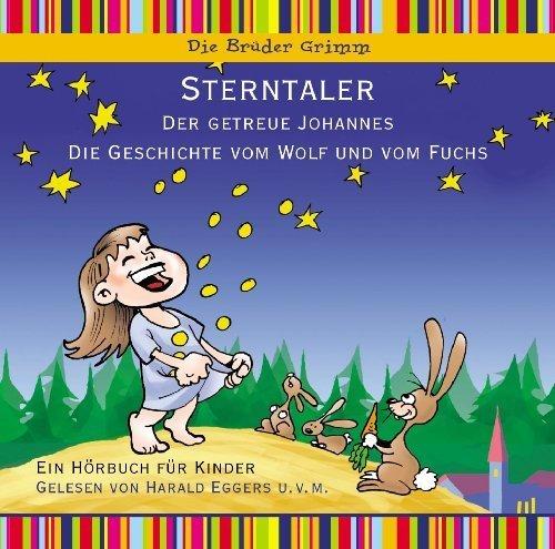Bild 1: Brüder Grimm, Sterntaler/Der getreue Johannes/Die Geschichte vom Wolf und vom Fuchs (Leser: Harald Eggers..)