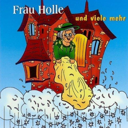 Bild 1: Brüder Grimm, Frau Holle und viele mehr (Sprecher: Lutz Baubkus, Gabriele Hahn, Geraldine Lange..)