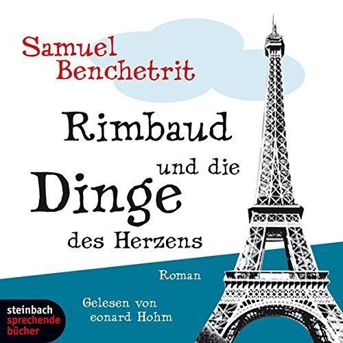Bild 1: Samuel Benchetrit, Rimbaud und die Dinge des Herzens (Leser: Leonard Hohm)