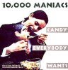 10,000 Maniacs, Candy everybody wants (#9663382)
