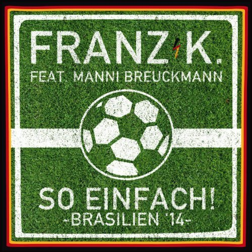 Bild 1: Franz K., So einfach!-Brasilien '14 (2014; 2 tracks, feat. Manni Breukmann)