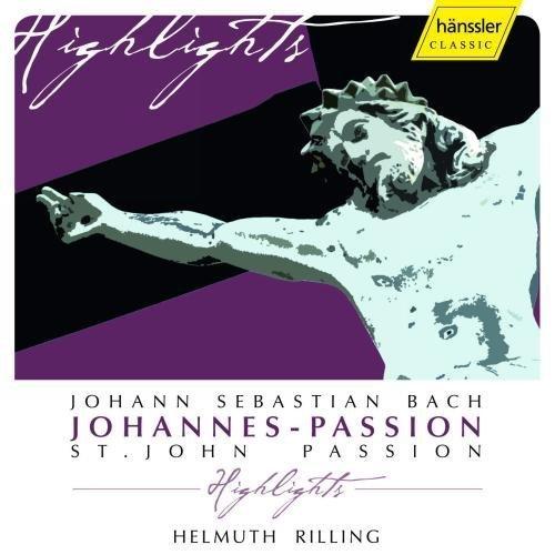 Bild 1: Bach, St John passion-Highlights (Hänssler, 2007) Gächinger Kantorei Stuttgart, Bach-Collegium Stuttgart, Helmuth Rilling