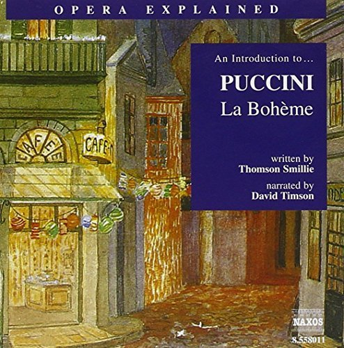 Bild 1: Puccini, La bohème-An introduction to (Opera explained, 2002, Naxos, narrator: David Timson)