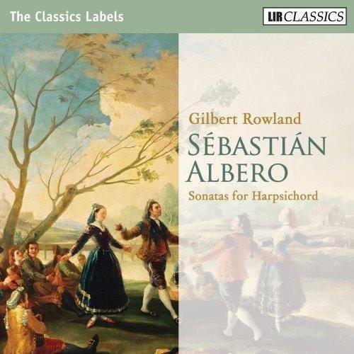 Bild 1: Albero, Sébatián, Sonatas for harpsichord (LIR, 2009) Gilbert Rowland