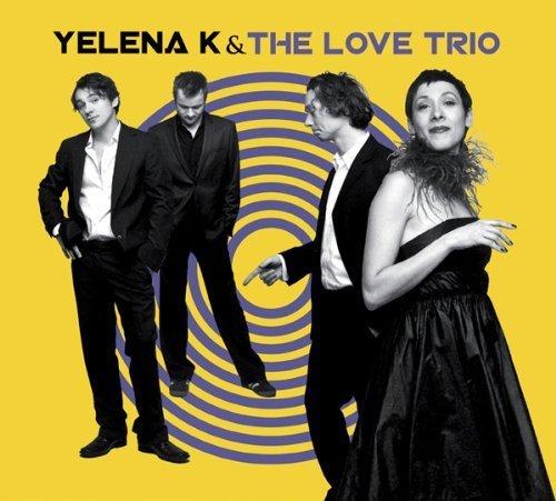 Bild 1: Yelena K, & The Love Trio