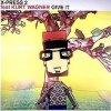 X-Press 2, Give it (ext. club mix, feat. Kurt Wagner)