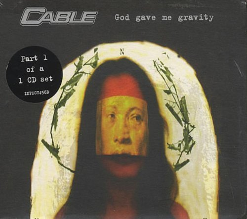 Bild 1: Cable, God gave me gravity (CD1)