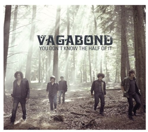 Bild 1: Vagabond, You don't know the half of it