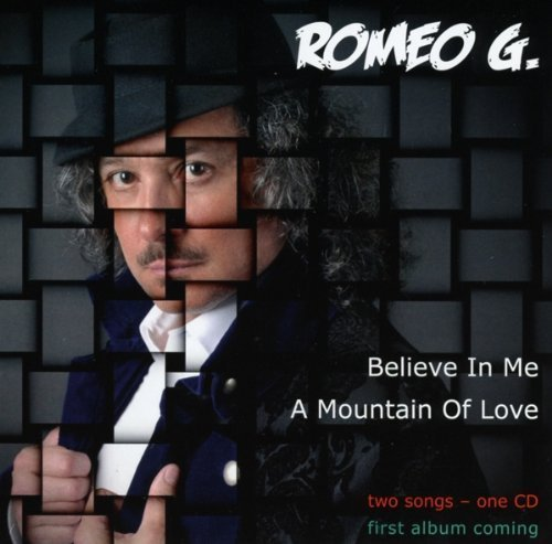 Bild 1: Romeo G., Believe in me/A mountain of love