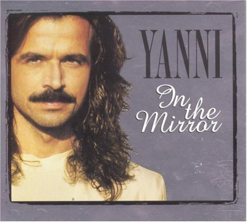 Bild 1: Yanni, In the mirror (1997)