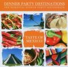 Dinner Party Destinations: Taste of Mexico, Senor Lopez, Roberto Fiol, Latin Knights, Eva Pablo, A dos velas...
