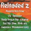 Reloaded 2-Massive hits from, U2, Feeder, Ash, Bloodhound Gang, Queens of the stone age, JJ72...