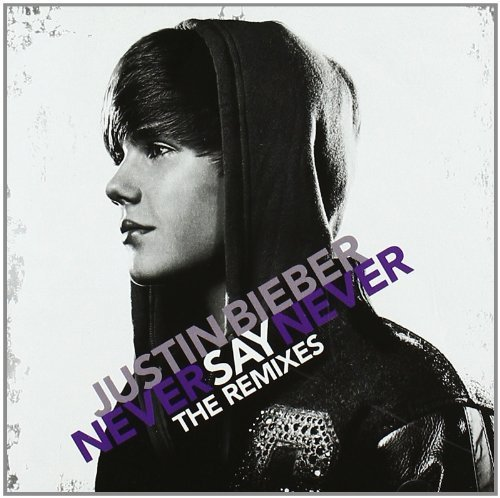 Bild 1: Justin Bieber, Never say never-The Remixes
