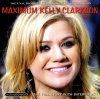 Kelly Clarkson, Maximum-The unauthorised biography of (2005)