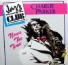 Charlie Parker, Now's the time (Jazz Club)