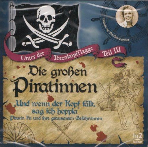 Bild 1: Unter der Totenkopfflagge 3, Die großen Piratinnen (gelesen von Eva Gosciejewicz)