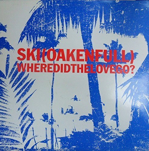 Bild 2: Ski Oakenfull, Where did the love go?