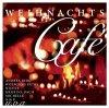 Weihnachts Cafe, Nik P., Roland Kaiser, Engelbert Humperdinck, Kristina Bach, Roger Whittaker, Monika Herz, Bo Katzman  Chor...