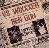 V 8 Wixxxer, Lucha libre (vs Ben Gun)
