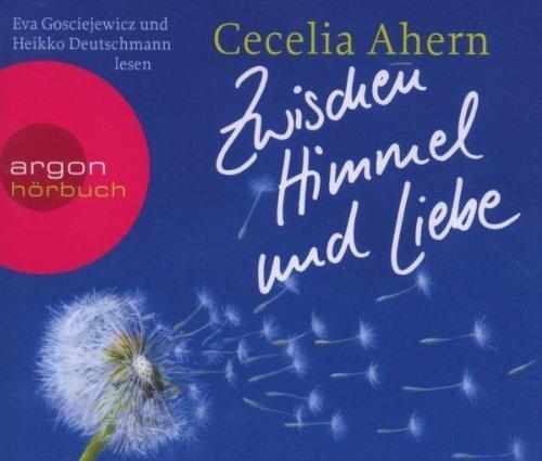 Bild 1: Cecelia Ahern, Zwischen Himmel und Liebe (6 CD, gelesen von:Eva Gosciejewicz und Heikko Deutschmann)