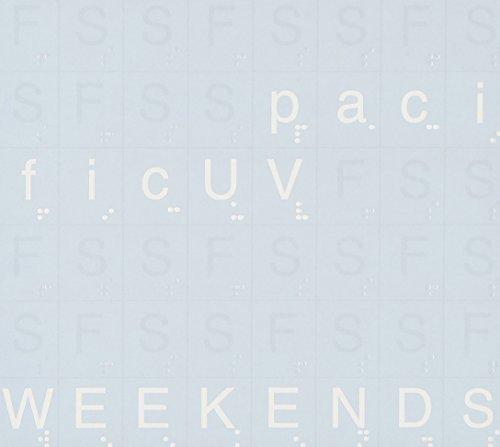 Bild 1: Pacific UV, Weekends