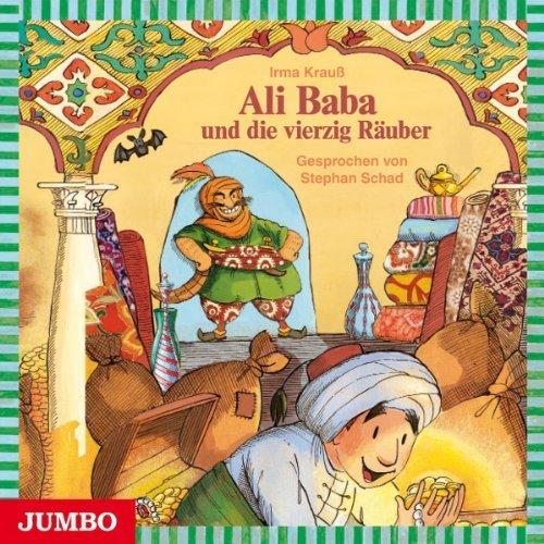 Bild 1: Ali Baba und die vierzig Räuber, Neu erzählt von Irma Krauß (gesprochen von Stephan Schad)