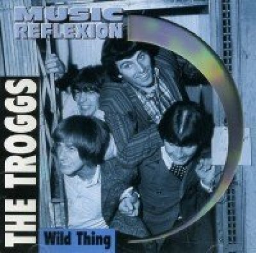 Bild 1: Troggs, Wild thing (compilation, 10 tracks, Music Reflexion)