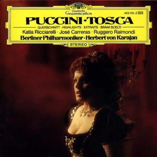 Bild 1: Puccini, Tosca-Querschnitt (DG, 1980) Berliner Philharmoniker/Karajan, Katia Ricciarelli, José Carreras, Ruggero Raimondi..